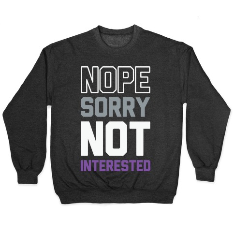 Nope Sorry Not Interested Pullover