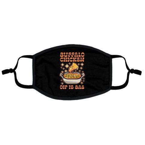 Chicken Buffalo Dip Is Bae Flat Face Mask