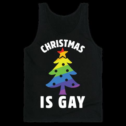 Christmas Is Gay Tank Top