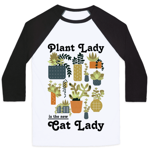 Plant Lady is the new Cat Lady Baseball Tee