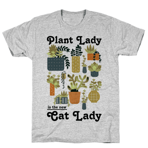 Plant Lady is the new Cat Lady Mens T-Shirt
