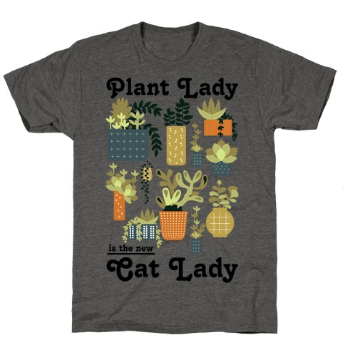 Plant Lady is the new Cat Lady T-Shirt