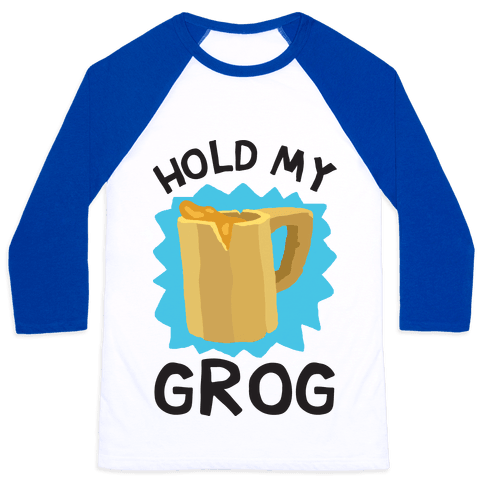 Hold My Grog Baseball Tee