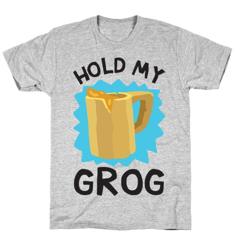 Hold My Grog T-Shirt