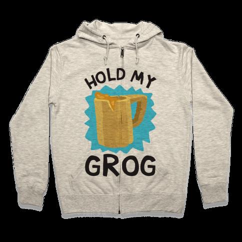 Hold My Grog Zip Hoodie