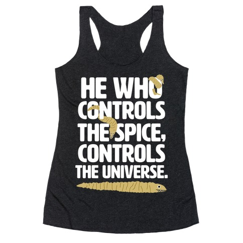 He Who Controls the Spice Racerback Tank Top