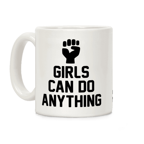 Girls Can Do Anything Coffee Mug