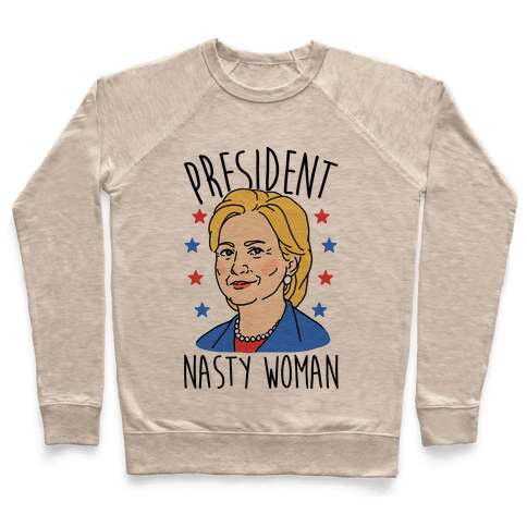 President Nasty Woman Pullover