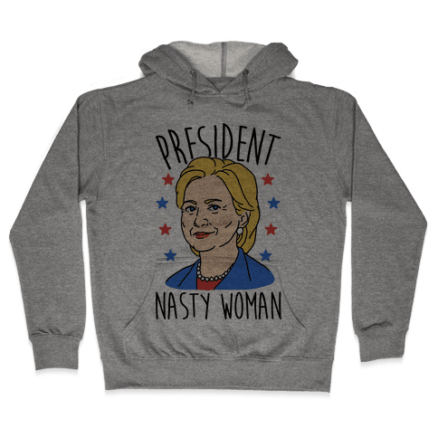 President Nasty Woman Hooded Sweatshirt