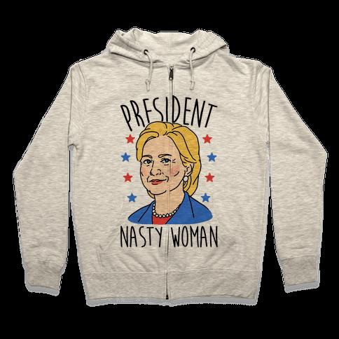 President Nasty Woman Zip Hoodie