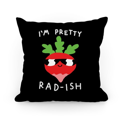 I'm Pretty Rad-ish Pillow