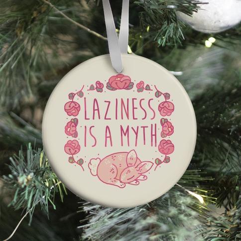 Laziness Is a Myth Ornament