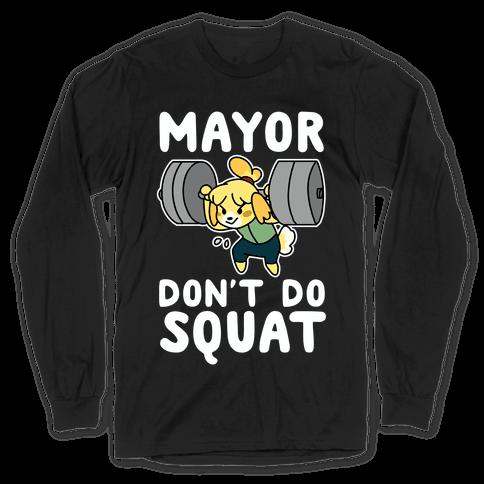 Mayor Don't Do Squat - Isabelle Long Sleeve T-Shirt