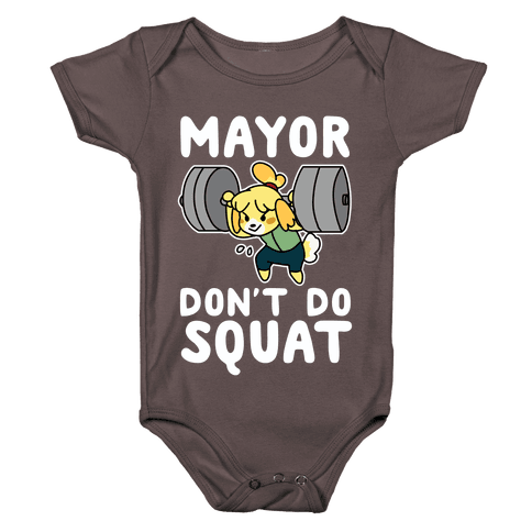 Mayor Don't Do Squat - Isabelle Baby One-Piece