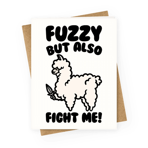 Fuzzy But Also Fight Me Greeting Card