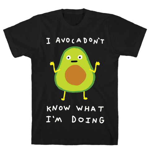 I Avocadon't Know What I'm Doing Mens T-Shirt