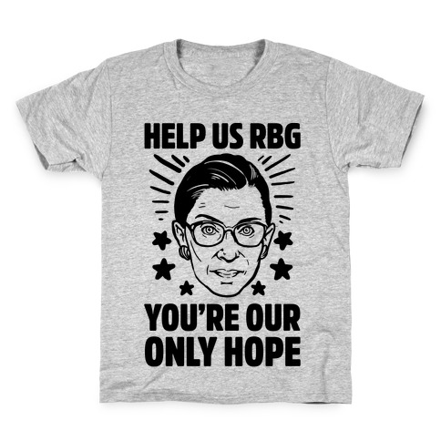 Help Us RBG You're Our Only Hope Kids T-Shirt