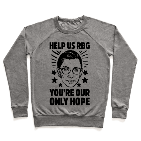 Help Us RBG You're Our Only Hope Pullover