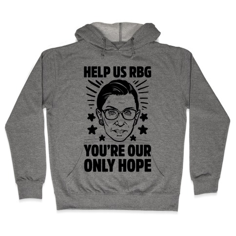 Help Us RBG You're Our Only Hope Hooded Sweatshirt