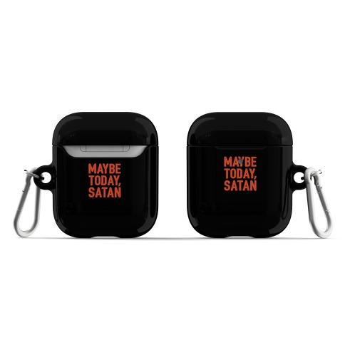 Maybe Today Satan Parody AirPod Case