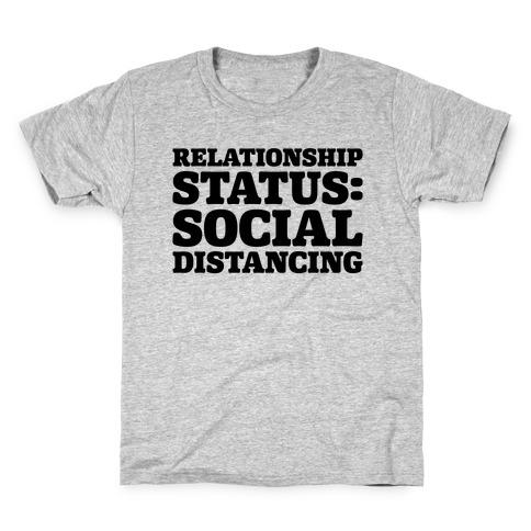 Relationship Status Social Distancing Kids T-Shirt