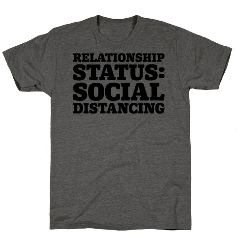 Relationship Status Social Distancing T-Shirt
