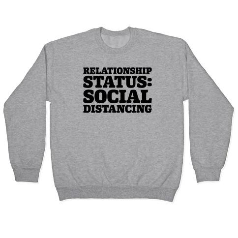 Relationship Status Social Distancing Pullover