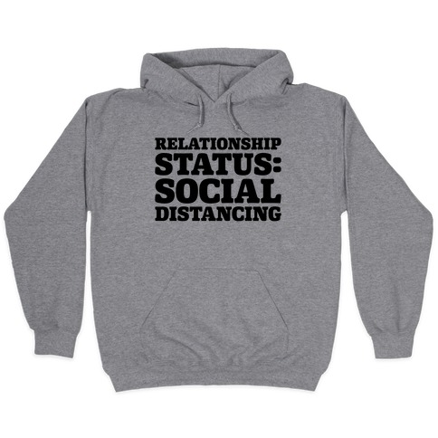 Relationship Status Social Distancing Hooded Sweatshirt