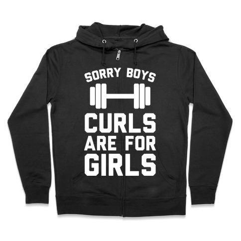 Sorry Boys Curls Are For Girls Zip Hoodie