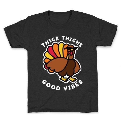 Thick Thighs Good Vibes Kids T-Shirt