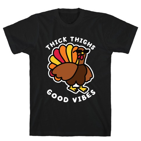 Thick Thighs Good Vibes T-Shirt