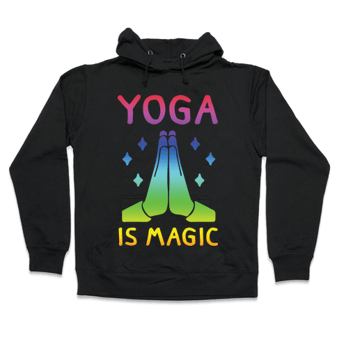 Yoga Is Magic Hooded Sweatshirt