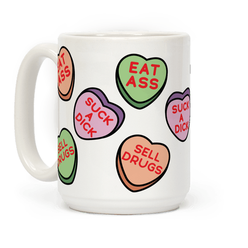 Eat Ass Suck a Dick Sell Drugs Coffee Mug