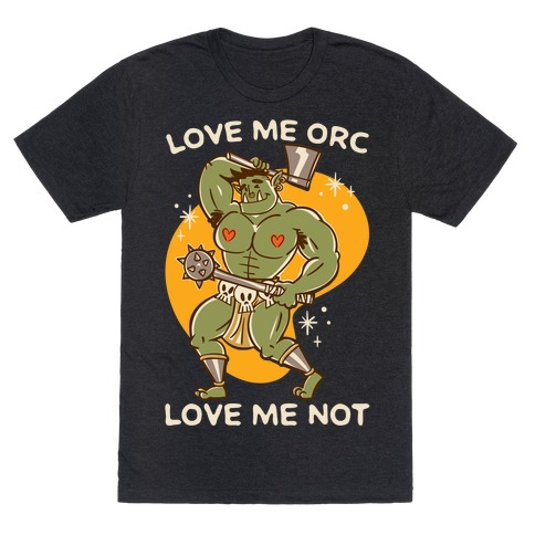 Love Me Orc Love Me Not White Print T-Shirt