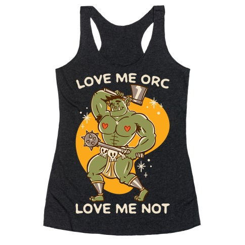 Love Me Orc Love Me Not White Print Racerback Tank Top