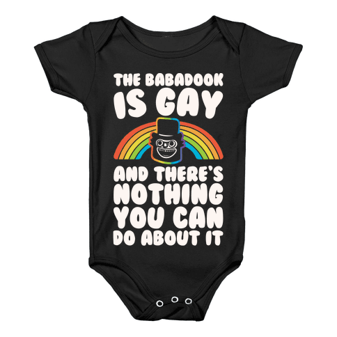 The Babadook Is Gay and There's Nothing You Can Do About It White Print Baby Onesy