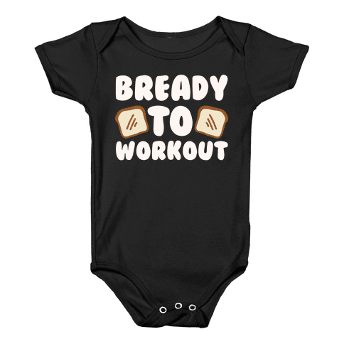 Bready To Workout White Print Baby Onesy