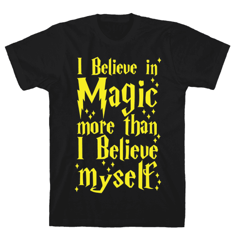I Believe in Magic More Than I Believe in Myself Mens T-Shirt
