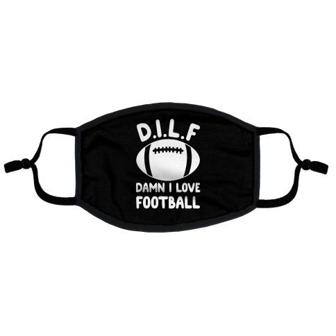 D.I.L.F. Damn I Love Football Flat Face Mask