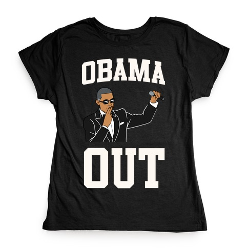 Obama Out Womens T-Shirt