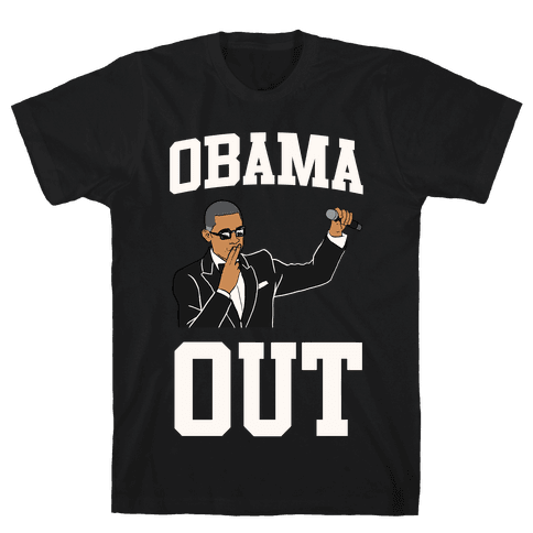 Obama Out Mens/Unisex T-Shirt