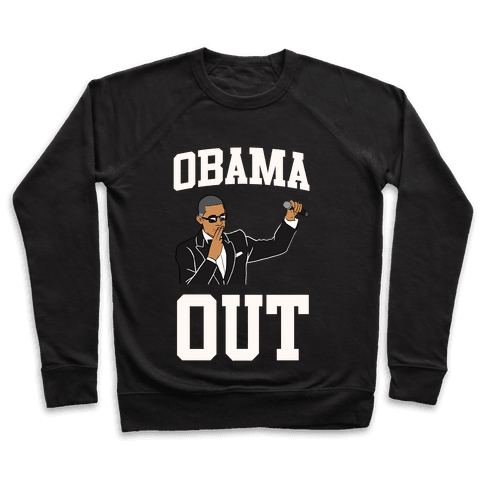 Obama Out Pullover