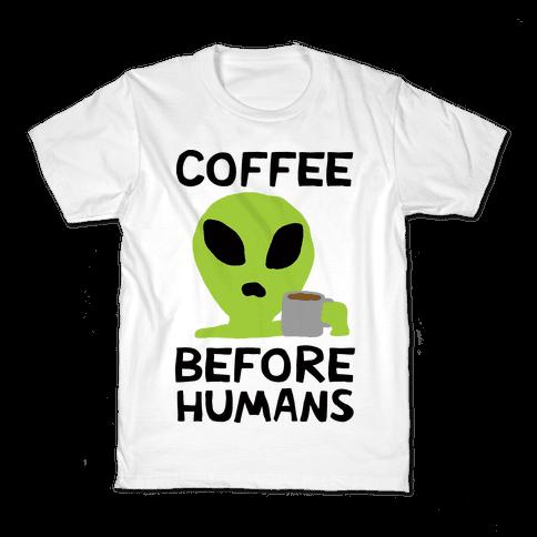 Coffee Before Humans Kids T-Shirt