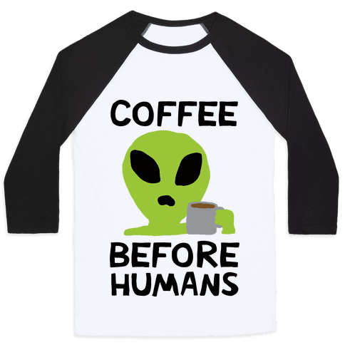 Coffee Before Humans Baseball Tee