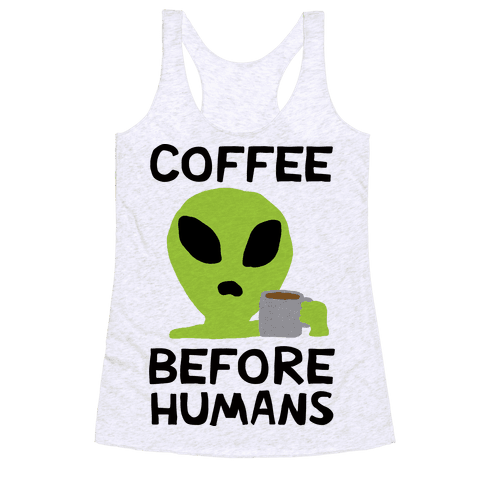 Coffee Before Humans Racerback Tank Top