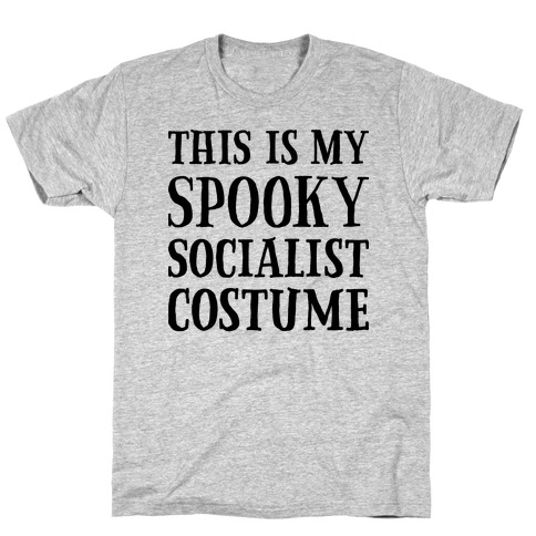 This Is My Spooky Socialist Costume T-Shirt
