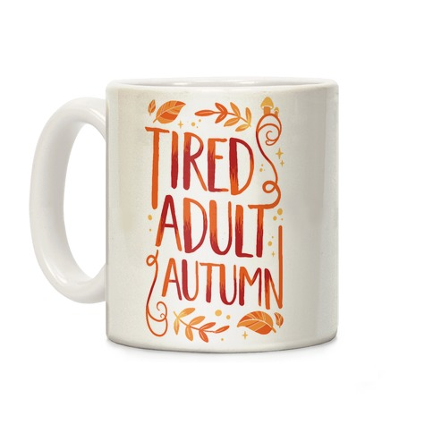 Tired Adult Autumn Coffee Mug