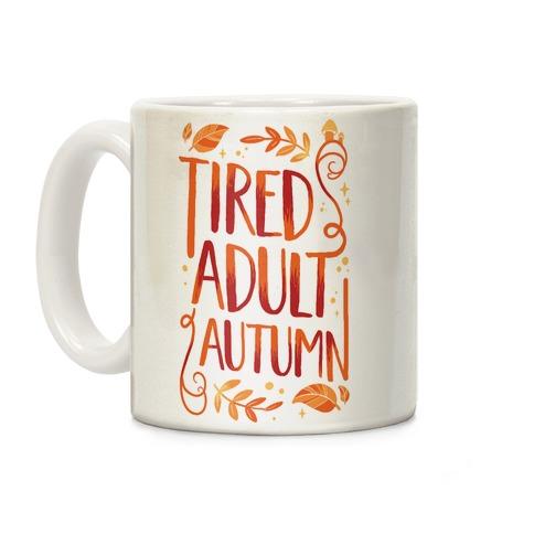 Tired Adult Autumn Coffee Mug