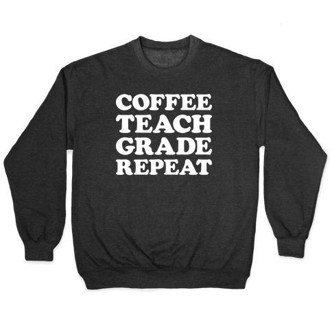 Coffee Teach Grade Repeat Pullover