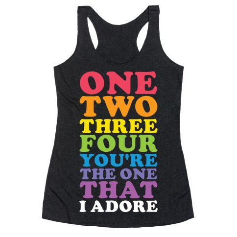 One Two Three Four You're the One That I Adore Racerback Tank Top